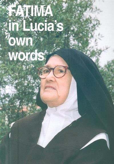 Fátima in Lucia's own words (ed. Louis Kondor)