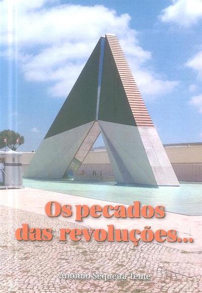 Os pecados das revoluções... (António Sequeira Tente)