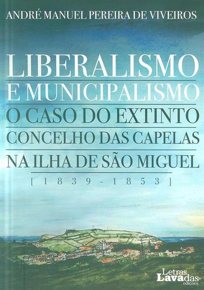 Liberalismo e municipalismo (André Manuel Pereira de Viveiros)