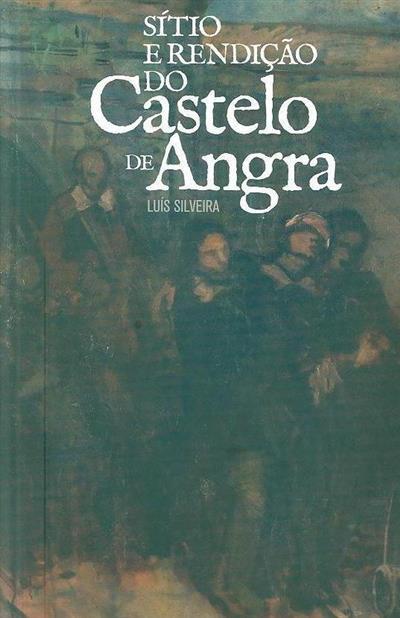 Sítio e rendição do castelo de Angra (Luís Silveira)