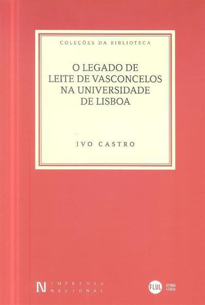 O legado de Leite de Vasconcelos na Universidade de Lisboa (Ivo Castro)