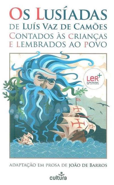 Os Lusíadas de Luís Vaz de Camões contados às crianças e lembrados ao povo (adapt. em prosa de João de Barros)