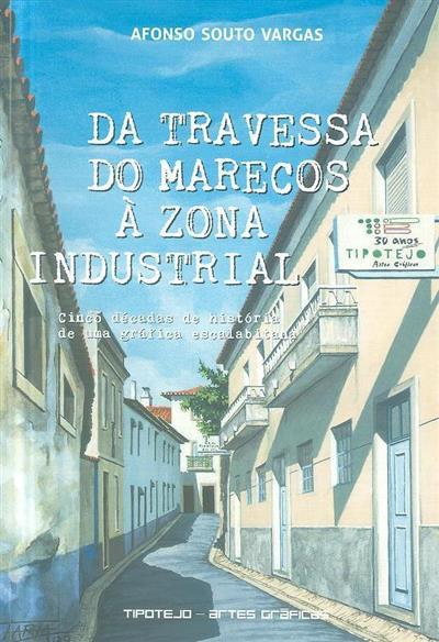 Da travessa do Marecos à zona industrial (Afonso Souto Vargas)