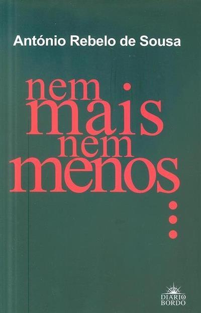 Nem mais nem menos... (António Rebelo de Sousa)