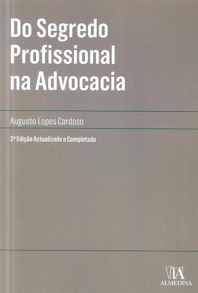 Do segredo profissional na advocacia (Augusto Lopes Cardoso)
