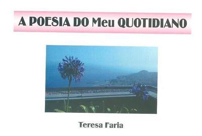 A poesia do meu quotidiano (texto e fot. Teresa Faria)
