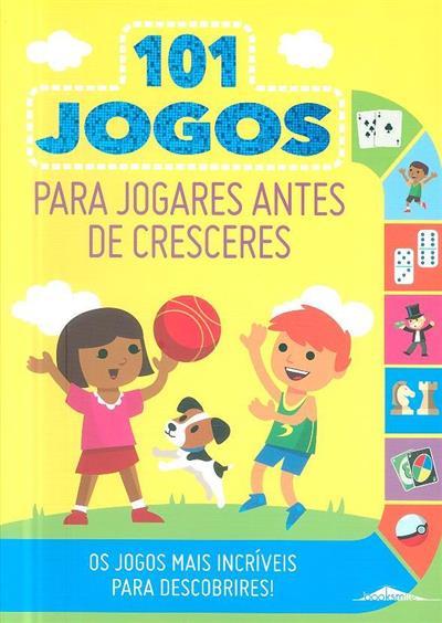 101 Jogos para jogares antes de cresceres (Joe Rhatigan)