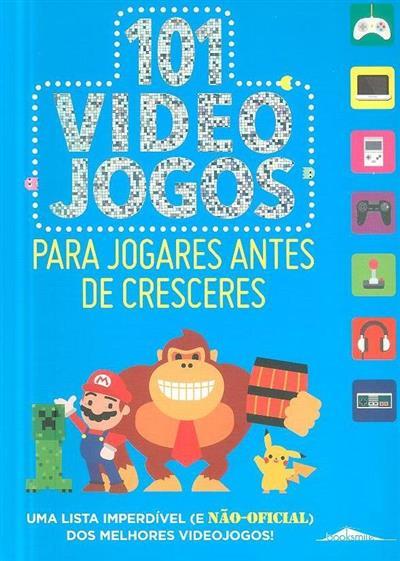 101 videojogos para jogares antes de cresceres (Ben Bertolli)