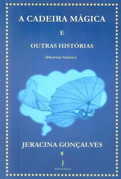 A cadeira mágica e outras histórias (dos... aos 12... anos) (Jeracina Gonçalves)