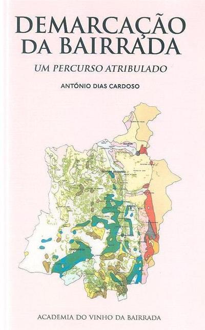 Demarcação da Bairrada (António Dias Cardoso)