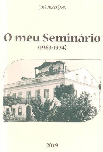 O meu seminário (1963-1974) (José Alves Jana)