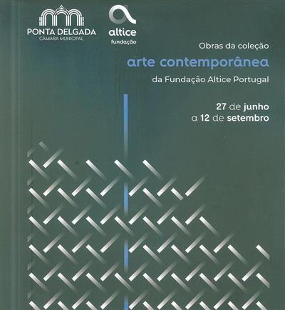 Arte Contemporânea, obras da coleção da Fundação Altice Portugal (textos Alexandre Fonseca... [et al.])