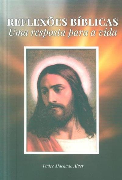 Reflexões bíblicas (Machado Alves)