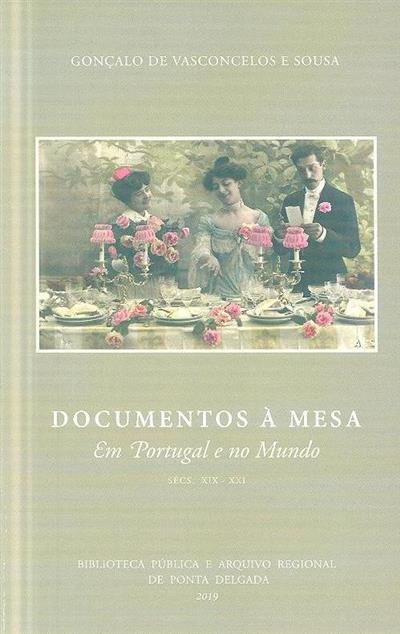 Documentos à mesa em Portugal e no mundo, sécs. XIX-XXI (Gonçalo de Vasconcelos e Sousa)