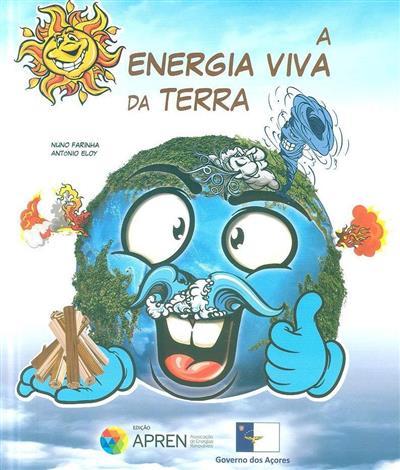 A energia viva da Terra (Nuno Farinha, António Eloy)