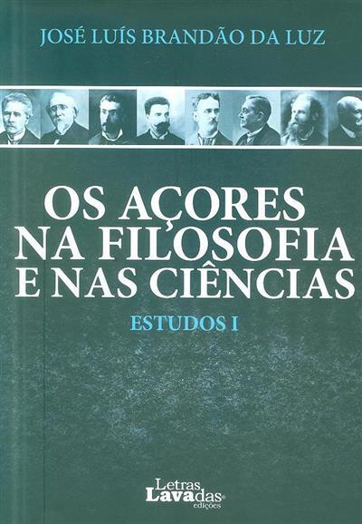 Os Açores na filosofia e nas ciências (José Luís Brandão da Luz)