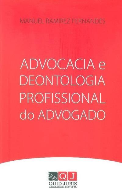 Advocacia e deontologia profissional do advogado (Manuel Ramirez Fernandes)