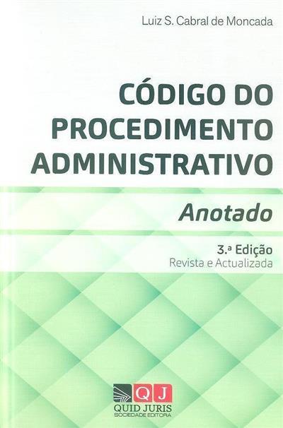 Código do procedimento administrativo, anotado (Luíz S. Cabral de Moncada)