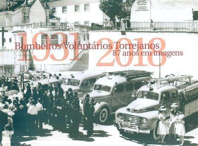 Os 87 anos dos Bombeiros Voluntários Torrejanos em imagens (coord. Abel Lemos Caldas, António Ferreira Borges)