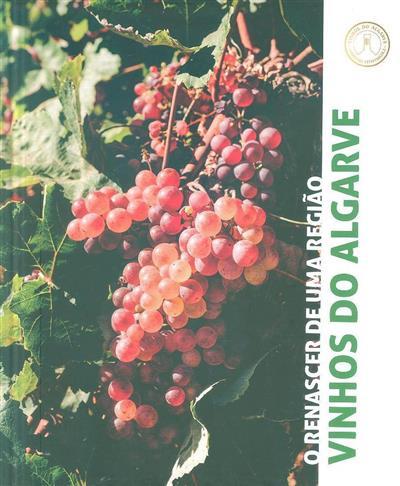 Vinhos do Algarve, o renascer de uma região (coord. científica Carlos Costa, José Mendes)