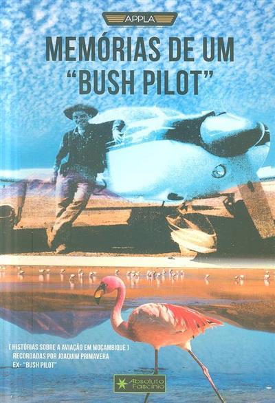 """Memórias de um """"Bush pilot"""" (texto e fot. Joaquim Primavera)"""