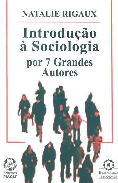Introdução à sociologia por 7 grandes autores (Natalie Rigaux)