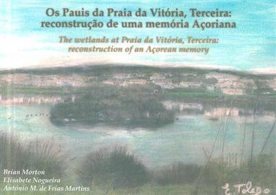Os pauis da Praia da Vitória, Terceira (Brian Morton, Elisabete Nogueira, António M. de Frias Martins)