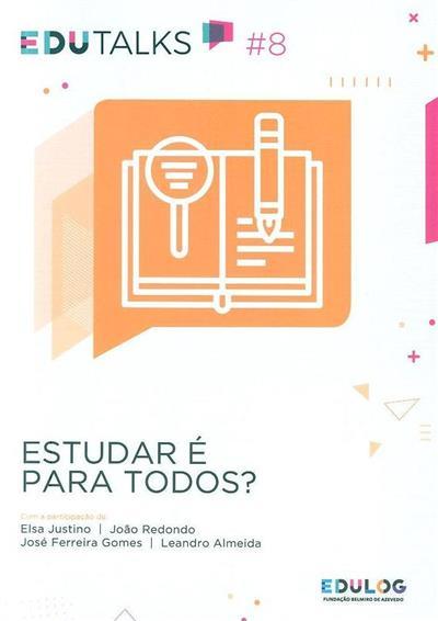 Estudar é para todos? (participação de Elsa Justino... [et al.])