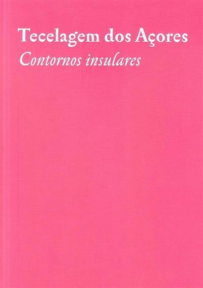 Tecelagem dos Açores (coord. científica Alexandra Andrade)