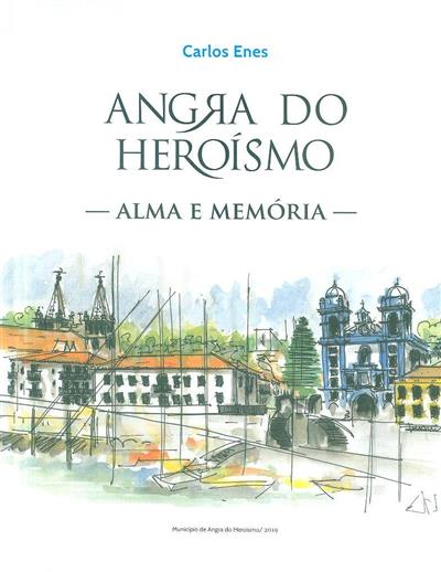 Angra do Heroísmo, alma e memória (Carlos Enes)