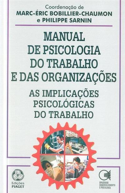 Manual de psicologia do trabalho e das organizações (Marc-Éric Bobillier-Chaumon, Philippe Sarnin)