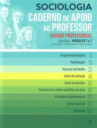 Sociologia , módulos 1 a 7 (Maria João Pais, Maria Manuela Góis, Belmiro Gil Cabrito)