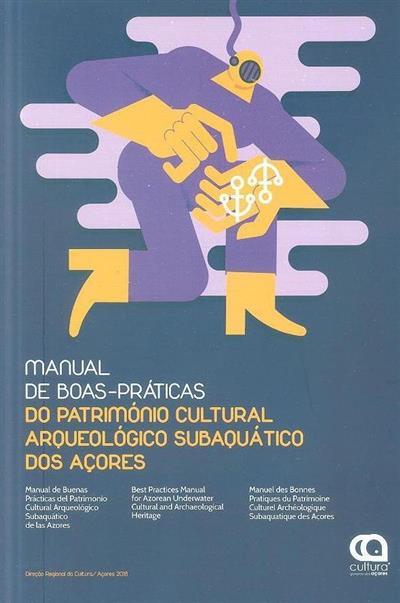 Manual de boas-práticas do património cultural arqueológico subaquático dos Açores (José Luís Neto, Pedro Parreira)