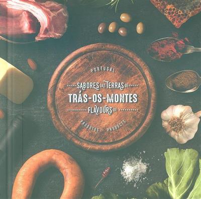 Sabores das terras de Trás-os-Montes (coord. Isabel Andrade, Sónia Lavrador)