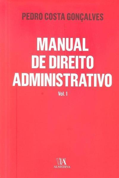 Manual de direito administrativo (Pedro Costa Gonçalves)