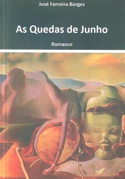 As quedas de Junho (José Ferreira Borges)