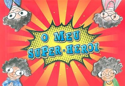 O meu super-herói e o teu super-herói qual é? (Cláudia Pereira)