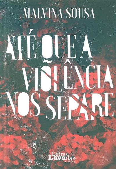 Até que a violência nos separe (Malvina de Sousa)