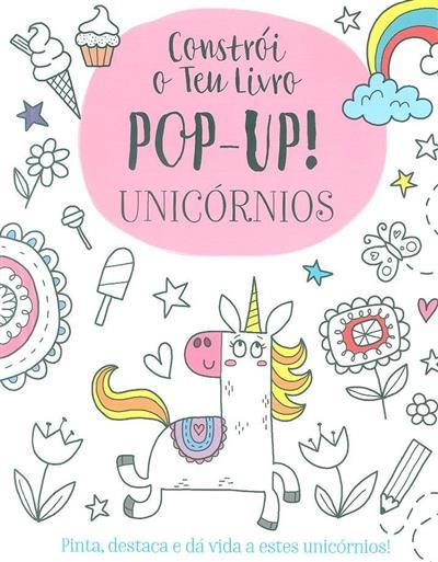 Constrói o teu livro Pop-up unicórnios! (Elizabeth Golding)