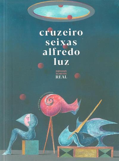Cruzeiro Seixas, Alfredo Luz (org. Galeria Artview, Galerio O Rastro)