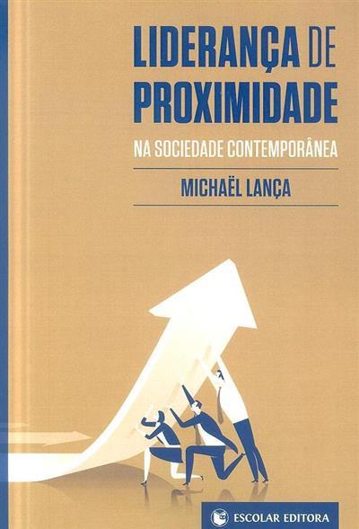 Liderança de proximidade na sociedade contemporânea (Michaël Lança)