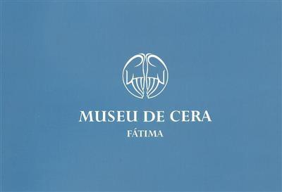 Museu de Cera, Fátima