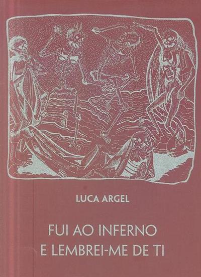 Fui ao inferno e lembrei-me de ti (Luca Argel)