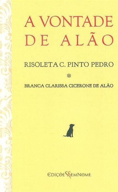 A vontade de Alão (Risoleta C. Pinto Pedro, Branca Clarissa Cicerone de Alão)