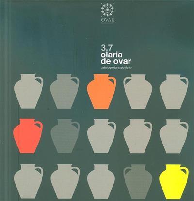 3.7 olaria de Ovar (coord. cient. António França, Gabriel Pereira, Raquel Elvas)