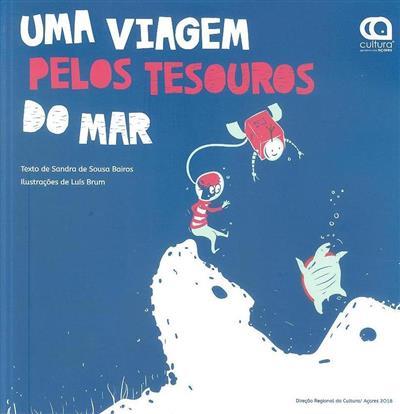 Uma viagem pelos tesouros do mar (Sandra de Sousa Bairos)