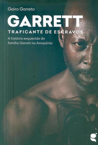 Garrett, traficante de escravos (Gairo Garreto)