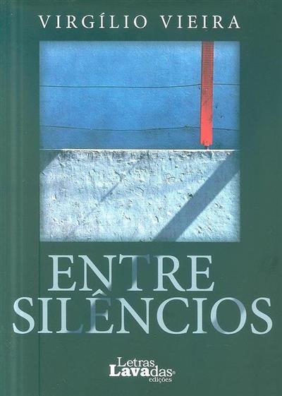 Entre silêncios (Virgílio Vieira)