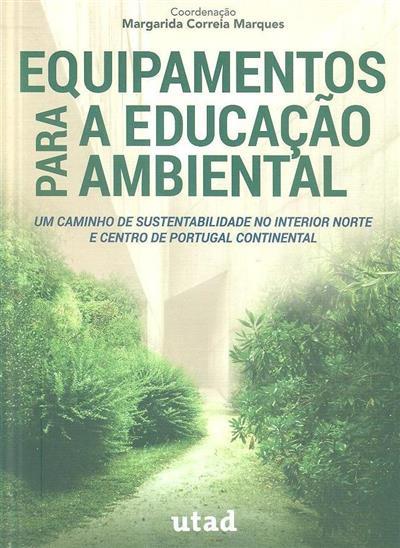 Equipamentos para a educação ambiental (coord. Margarida Correia Marques)