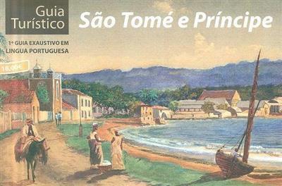 Guia turístico de São Tomé e Príncipe (Ana Maria Machado... [et al.])